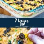 Collage with top image of 7 layer dip in a glass casserole pan, middle navy banner with white text reading 7 layer dip, and bottom image of a hand holding a chip with 7 layer dip on it
