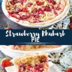 Collage with top image of a strawberry rhubarb pie in a pie dish, middle navy banner with white text reading strawberry rhubarb pie, and bottom image of a slice of pie on a white plate