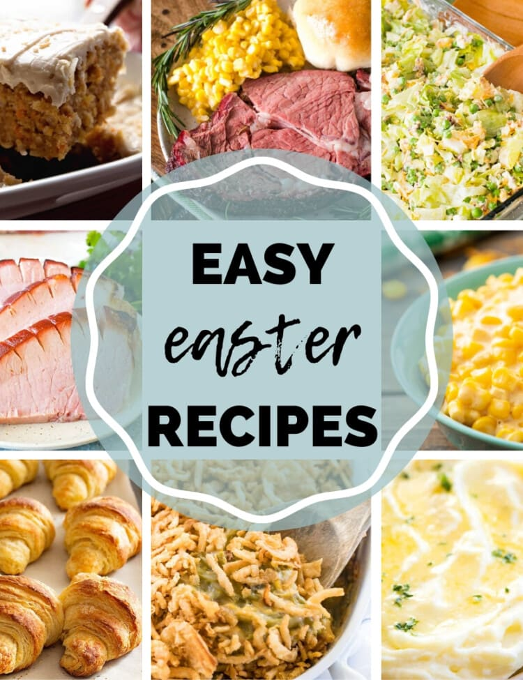 Eight image collage of cake, prime rib, corn, ham and more with text in the center reading easy easter recipes