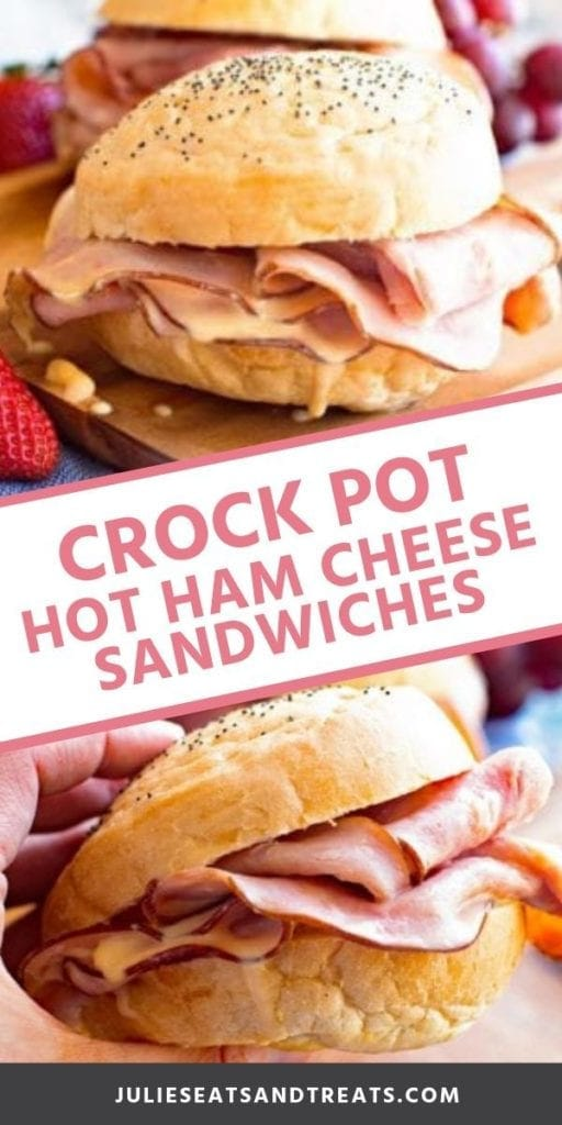 Collage with top image of a ham and cheese sandwich on a cutting board, middle banner with pink text reading crock pot hot ham cheese sandwiches, and bottom image of a hand holding a hot ham and cheese sandwich