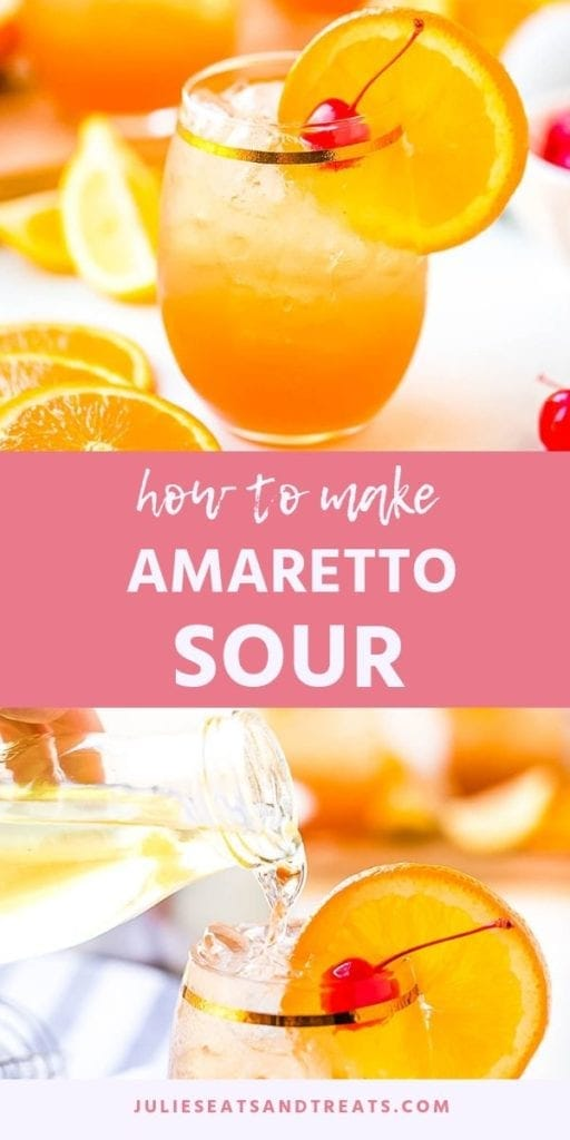 Collage with top image of an amaretto sour in a glass with an orange slice and a cherry, middle pink banner with white text reading how to make amaretto sour, and bottom image of simple syrup being poured into a glass