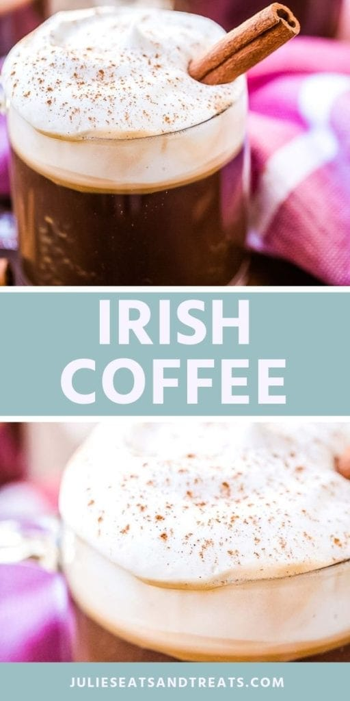 Collage with top image of coffee, frothy milk, and a cinnamon stick in a glass, middle blue banner with white text reading irish coffee, and bottom close up image of milk froth on the top of coffee