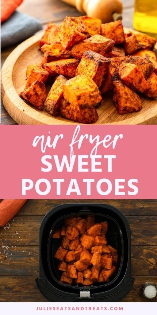 Collage with top image of roasted sweet potatoes on a wood plate, middle pink banner with white text reading air fryer sweet potatoes, and a bottom image of sweet potato cubes in an air fryer basket