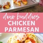 Collage with top image of dino buddies on a baking sheet topped with sauce and shredded cheese, pink middle banner with white text reading dino buddies chicken parmesan, and bottom close up image of dino buddies over pasta