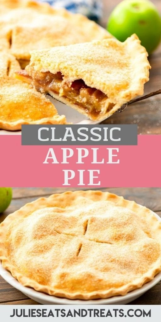 Apple Pie PIn Image with top showing a photo of a slice of pie being pulled out from the pie, text overlay of recipe name in middle and bottom showing a photo of entire pie after being baked.