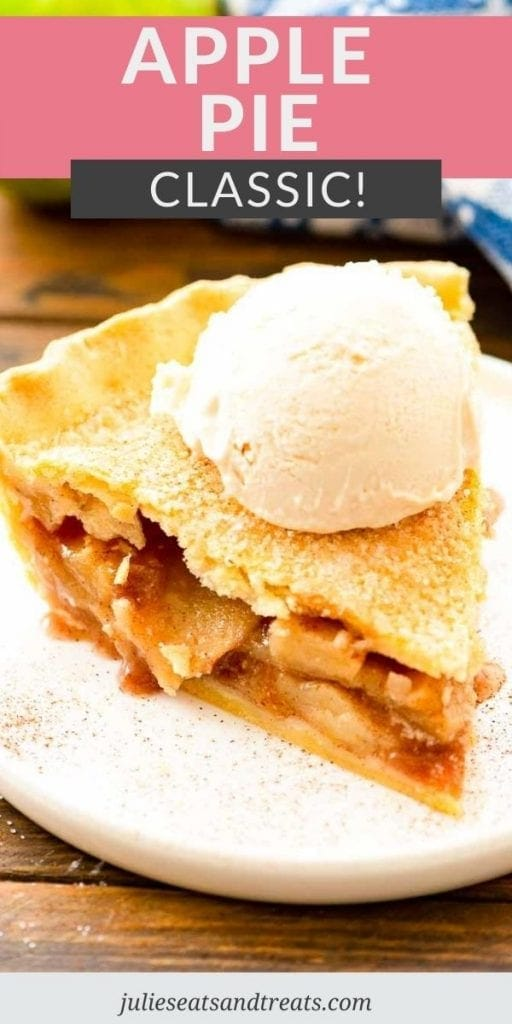 Pin Image for Apple Pie showing text overlay on top of recipe name and the bottom showing a slice of pie on white plate topped with ice cream.