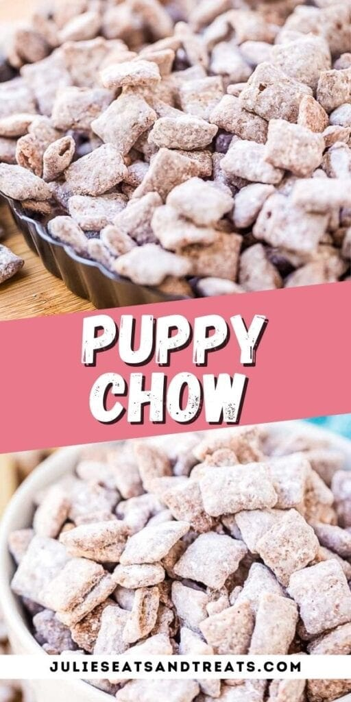 Puppy Chow Pinterest Image with top photo being close up of puppy in tray, text overlay in middle of recipe name and bottom showing it in a bowl.