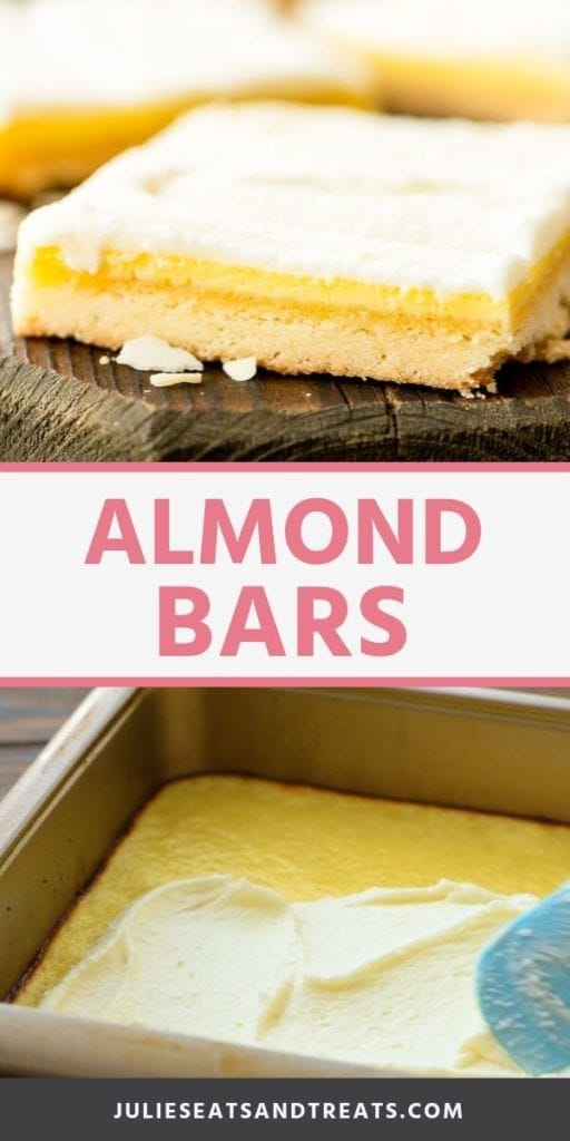 Collage with top image of an almond bar on a cutting board, white middle banner with pink text reading almond bars, and bottom image of spreading almond filling onto shortbread crust in pan