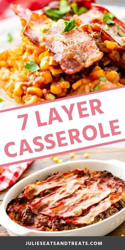 Collage with top image of prepared 7 layer casserole on a plate, white middle banner with pink text reading 7 layer casserole, and bottom image of 7 layer casserole in a white dish