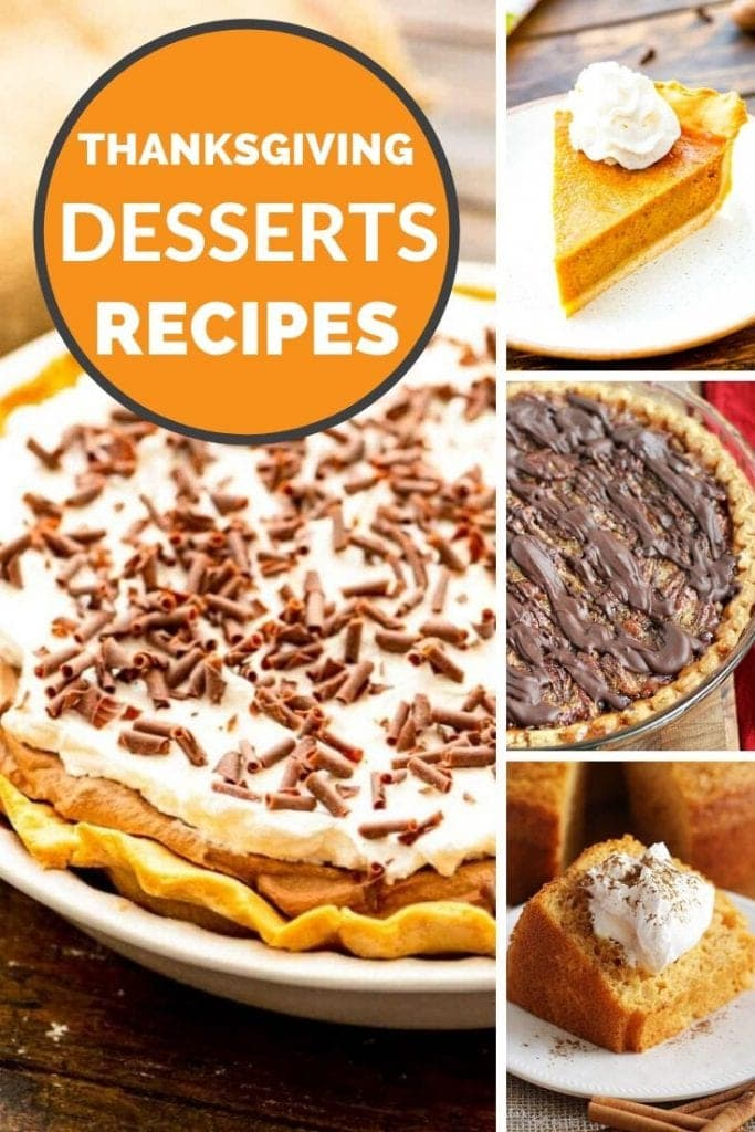 """Collage of photos of pumpkin pie, pecan pie, french silk pie, and pumpkin cake with an orange circle and text saying """"thanksgiving desserts recipes"""""""