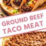 Ground beef taco meat collage. Top image of three tacos on a wood platter, bottom image of taco meat in a skillet