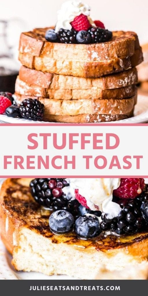 Stuffed french toast collage. Top image of a stack of stuffed french toast topped with berries on a plate, bottom image of a piece of stuffed french toast topped with whipped cream, berries, and syrup with a bite out of it