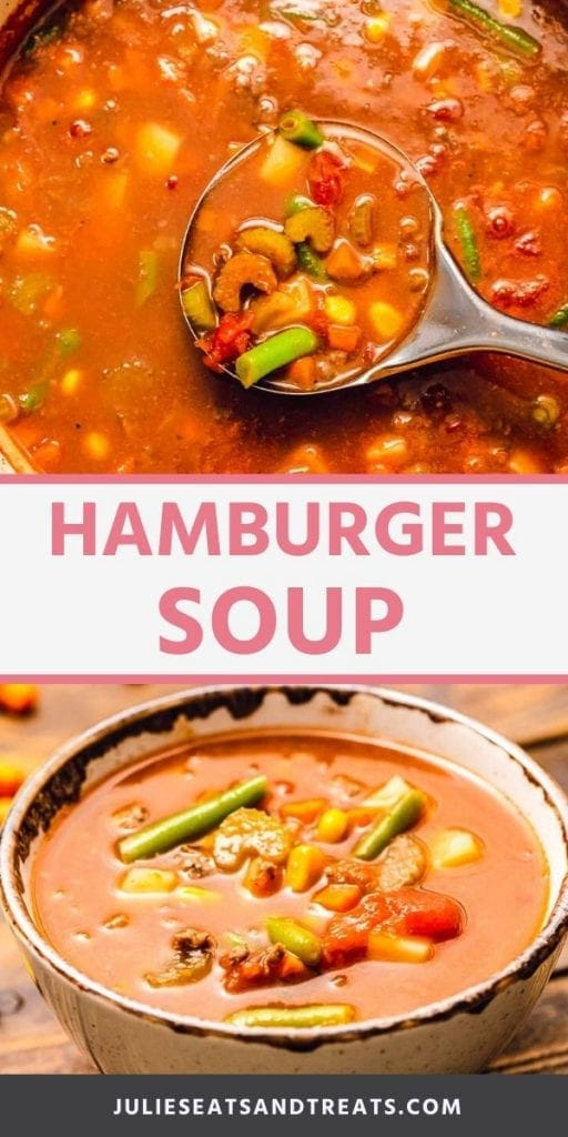 Pinterest collage for Hamburger Soup. Top image of a ladel of hamburger soup over the pot of soup, bottom image of hamburger soup in a white bowl