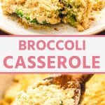Broccoli casserole collage. Top image of broccoli casserole on a white plate, bottom image of a wooden spoon scooping broccoli casserole