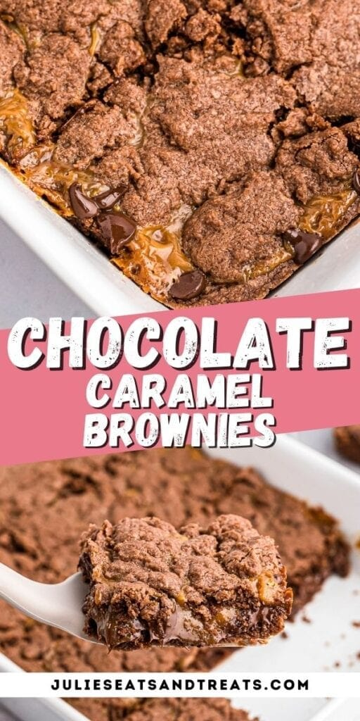 Pin Image for Chocolate Caramel Brownies with top photo showing brownies in baking dish, text overlay in middle of recipe name and bottom a brownie on spatula