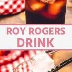 Roy Rogers Drink collage. Top image of a roy rogers drink in a glass with ice and a cherry, bottom image of tongs dropping ice cubes into a glass