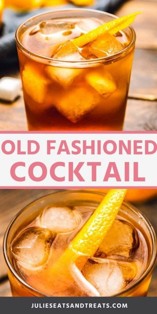Pinterest Image of Old Fashioned Cocktails. Top image of an old fashioned in a glass with ice and an orange rind, bottom overhead image of an old fashioned with ice cubes and orange