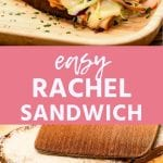 Rachel Sandwich collage. Top image of cooked rachel sandwich on a wood plate, in the center a pink banner with text saying easy Rachel sandwich, bottom image of an uncooked rachel sandwich with butter on the outside