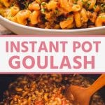 Pin Collage for Instant Pot Goulash. Top image goulash in a white bowl topped with parsley, bottom image of goulash in the instant pot cooking with a bay leaf and wooden spoon