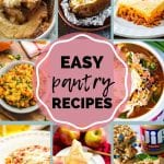 Eight images of food including potatoes, soup, spaghetti, turnovers, and more with text in the center reading easy pantry recipes