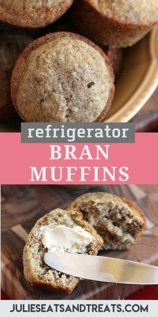 Pin Collage for Refrigerator Bran Muffins. Top close up image of a bowl of bran muffins, bottom image of a bran muffin cut in half with butter spread on it
