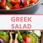 Pinterest collage image with a gray bowl of greek salad on top photo with text overlay Greek Salad in pink on white background and a very close up photo of salad in bottom photo