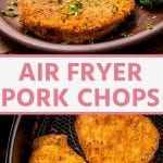 Pin Collage for Air Fryer Pork Chops. Top image of a pork chop and broccoli on a plate, bottom image of two pork chops in the air fryer