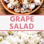 Image for Pinterest one photo on top showing finished bowl of grape salad then a text overlay with title of recipe and then grapes in creamy sauce in bottom photo