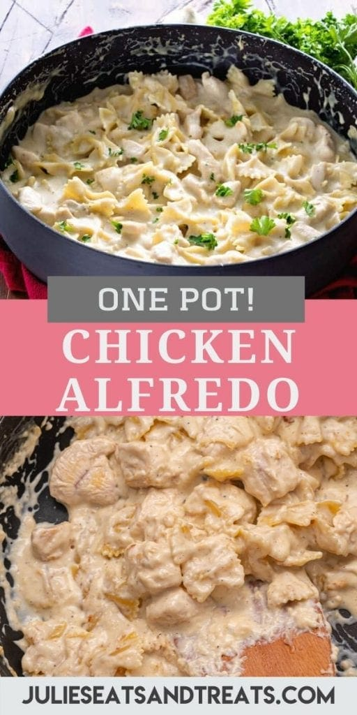 Pinterest Image for One Pot Chicken Alfredo. Top part is a picture of pan of cooked chicken alfredo, middle has a text overlay of recipe name and the bottom is a photo of it being prepared in a pan.