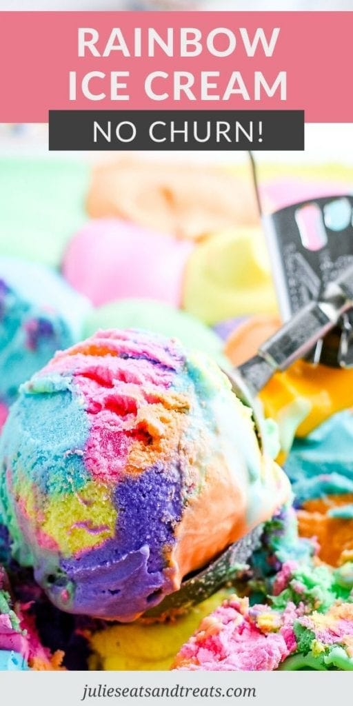 Pin Image for rainbow ice cream with a text overlay of recipe name on top and a picture of a scoop of ice cream on the bottom