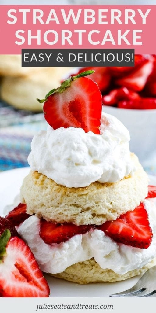Strawberry Shortcake Pinterest Image showing a text overlay of recipe name on top and a picture of a strawberry shortcake on bottom