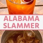Pin Collage Image for Alabama Slammer Cocktail. Top image of an Alabama Slammer drink in a glass with an orange slice, cherry, and straw. Bottom image of drink and ice being mixed in a metal cup.