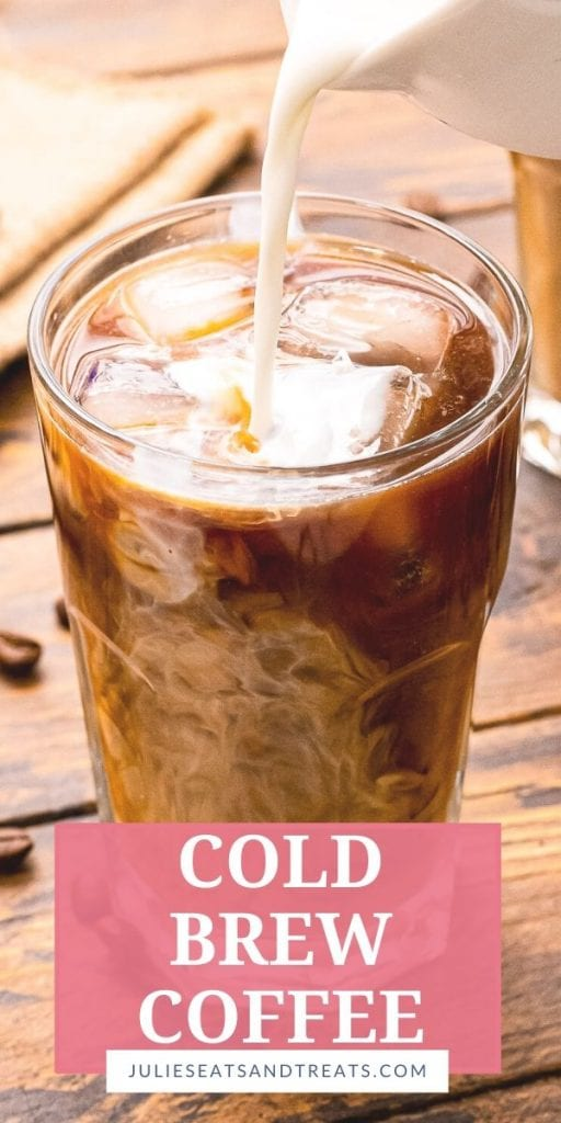 Pinterest Image for Cold Brew Coffee. A picture of cold brew coffee with milk being poured into it with a text overlay of recipe name on bottom on a pink overlay.