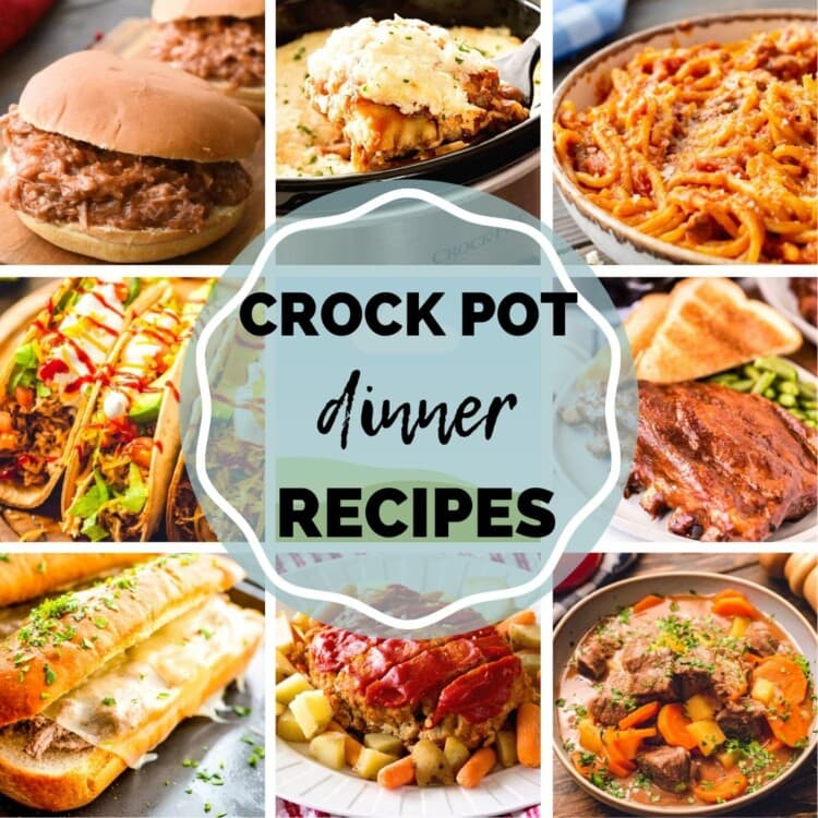 Square Pinterest Collage of photos of dinner recipes made in your crock pot with a text overlay in a circle in the middle.