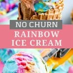 Pinterest Image with Rainbow ice cream in waffle cone on top, text overlay in middle of recipe name with pink and gray behind it, and the bottom photo of ice cream scoop with ice cream on it.
