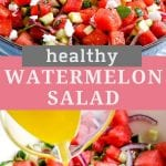 Pinterest Image showing a watermelon salad on top, text overlay of Healthy Watermelon Salad in the middle and the bottom image of lime dressing being poured over salad.