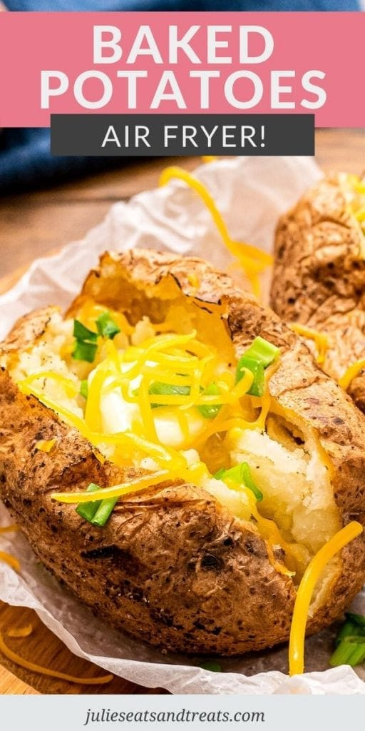 Pinterest Graphic with Text layer of Baked Potatoes Air Fryer on top with pink overlay under. Bottom features an image of a baked potato cut open with cheese and green onions.