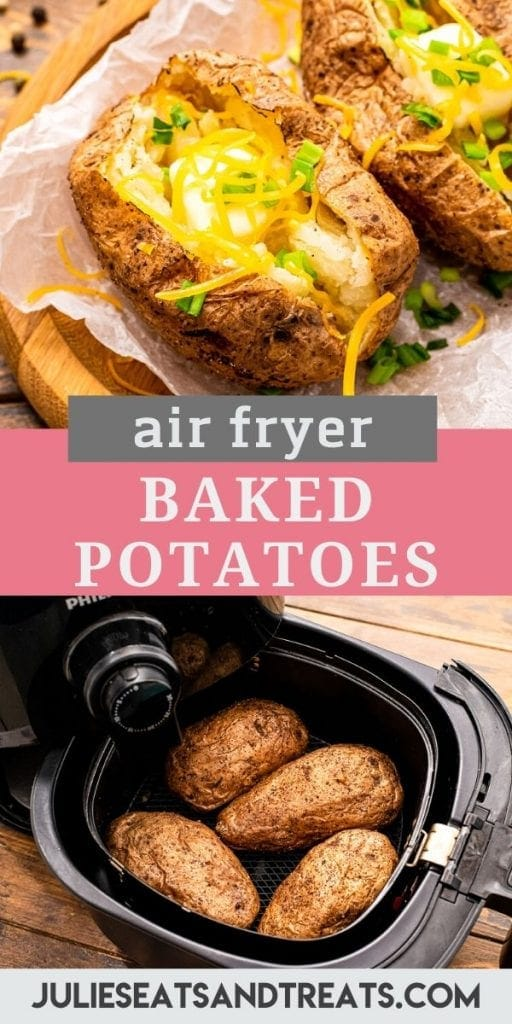 Pinterest Image for Air Fryer Baked Potatoes. Top features image of baked potato cut open with cheese and gren onions on top, text overlay in middle with recipe name and the bottom image of potatoes cooked in an air fryer basket.