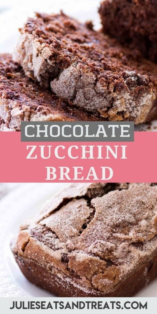 Pin Image for Chocolate Zucchini Bread with image of cut pieces of bread on top, text overlay of recipe name in middle and bottom showing whole loaf of bread.