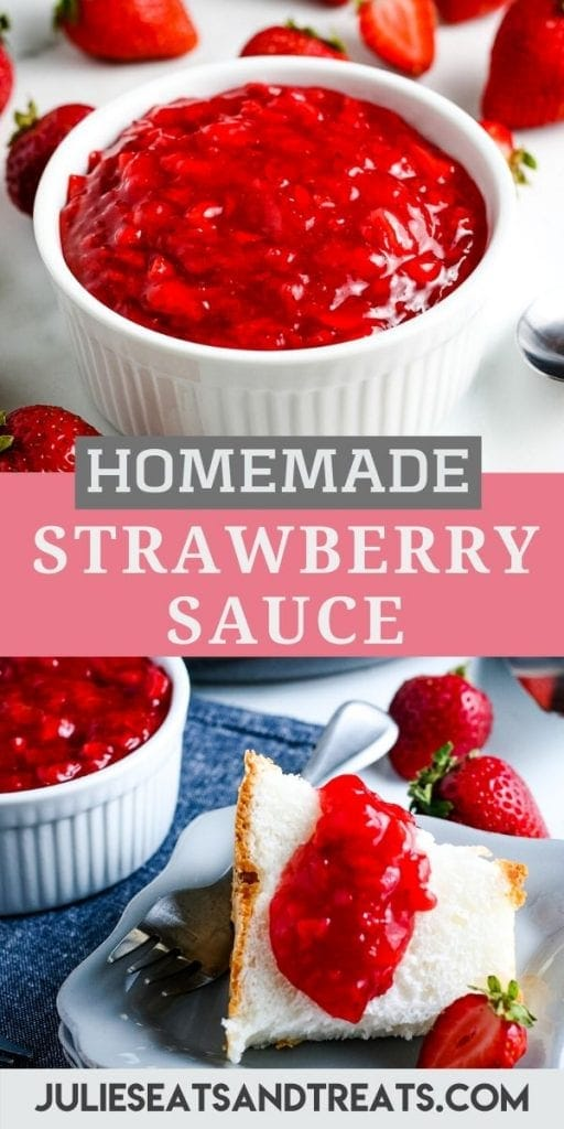 Pin Image Strawberry Sauce with photo of it in a white bowl on top, text overlay of recipe name in middle and the bottom showing an image of angel food cake topped with it.