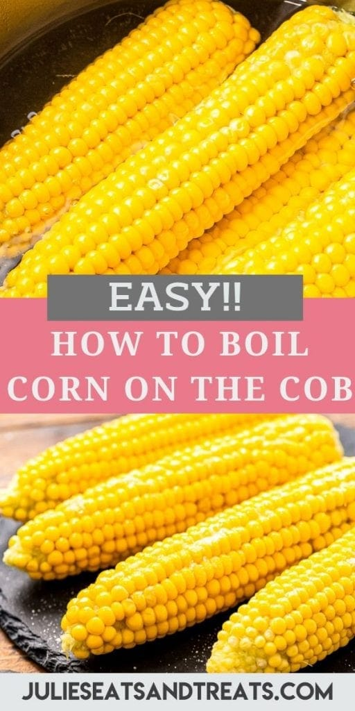 Pinterest Image for How to boil corn on the cob. Top has a picture of corn cobs in a pot of water, middle is a text overlay of recipe name and bottom is corn on the cob and a round piece of slate.