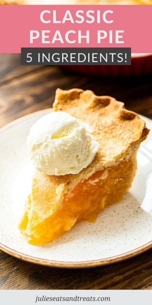 Pin Image for Peach Pie with a text overlay of recipe name on top and a photo of a slice of peach pie a la mode on bottom.