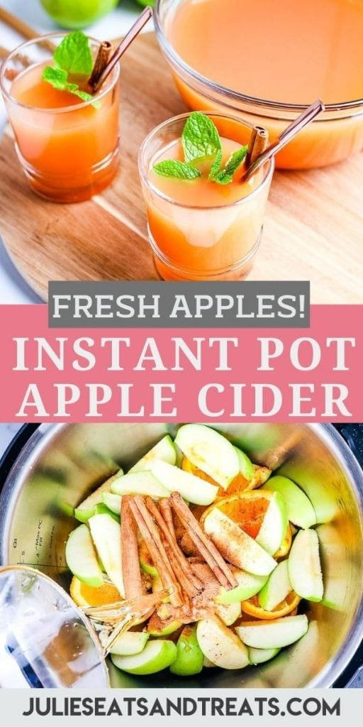 Pinterest Image for Instant Pot Apple Cider with a photo on top of apple cider in mugs, text overlay of recipe name in middle and a photo below of ingredients before cooking in Instant Pot