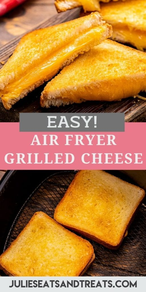 Pinterest Image with a photo of diagonally sliced grilled cheese stacked slightly, middle text overlay of recipe name and bottom of grilled cheese in air fryer basket.