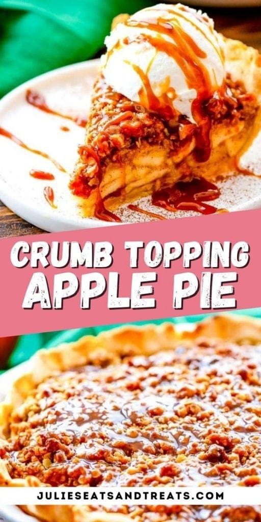 Apple Pie with Crumb Topping Pin Image with image of a slice of pie on white plate on top, text overlay of recipe name in middle and the bottom of a photo in the pie dish.