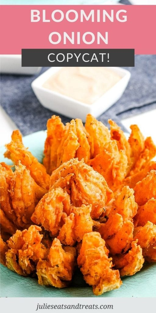 Pinterest Image for Blooming Onion. Text overlay of recipe name on top with a photo of blooming onion on a blue plate below that.