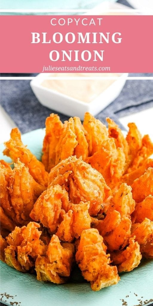 Image for Pinterest of Blooming Onion. Text overlay on top with pink background and a photo of blooming onion below on a blue plate.
