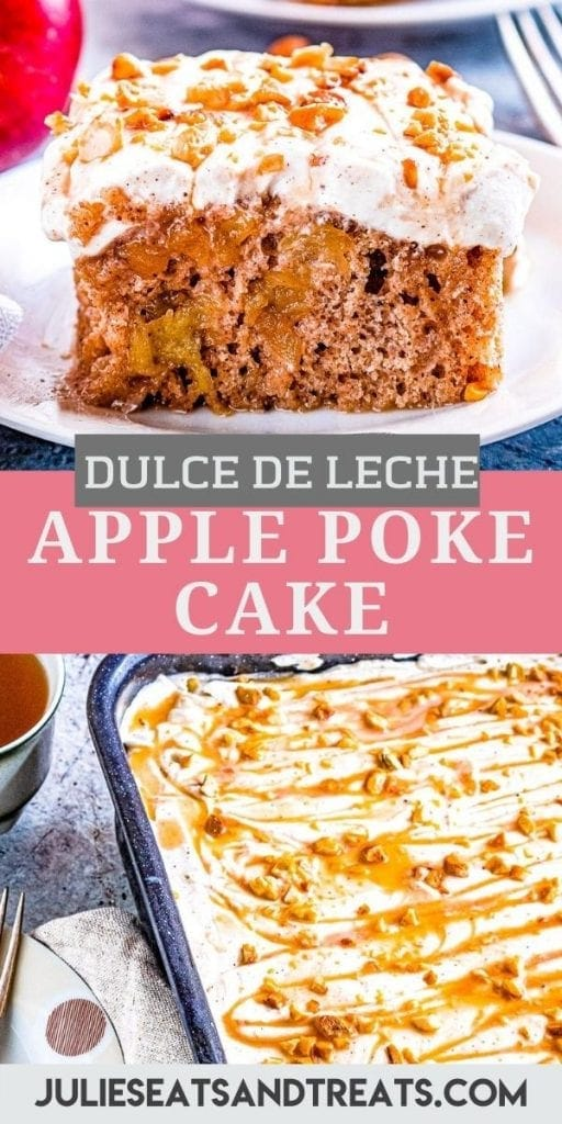 Pin Image for Dulce de Leche Apple Poke Cake with a slice of cake on plate on top, text overlay of recipe name in middle and bottom showing cake in pan.
