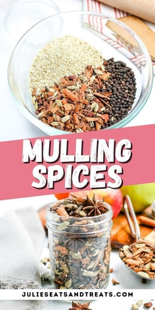 Mulling Spices Pinterest Image with bowl of spices before mixing in top image, recipe name in text overlay in middles and a jar of mixed spices on bottom.