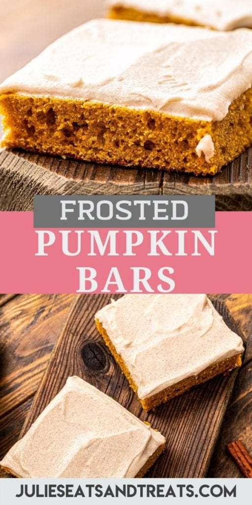 Pin Image for Pumpkin Bars with Cream Cheese Frosting with an image of a sliced bar on top, text overlay of recipe name in middle and bottom photo showing overhead view of two sliced bars